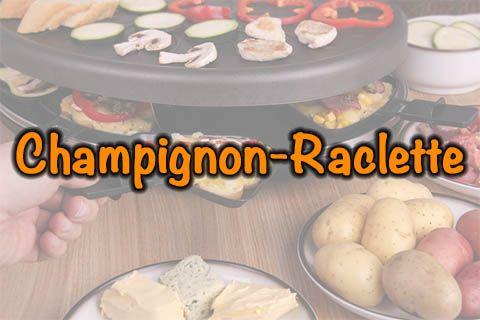 Champignon-Raclette
