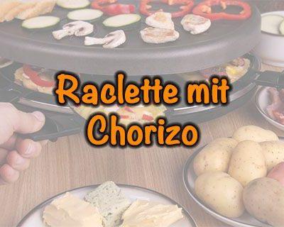 Raclette mit Chorizo
